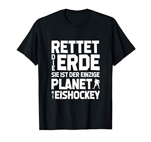 Rettet die Erde! - Eishockey-Fan Eishockey T-Shirt - Eishockey T-shirt