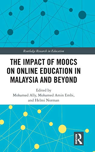 The Impact of MOOCs on Distance Education in Malaysia and Beyond (Routledge Research in Education, Band 38)