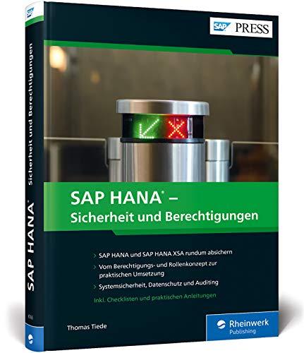 SAP HANA - Sicherheit und Berechtigungen: Systemsicherheit für Datenbank, SAP S/4HANA und SAP BW/4HANA (SAP PRESS)