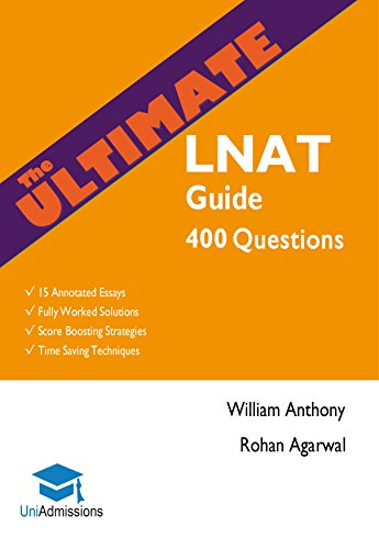 The Ultimate LNAT Guide: 400 Practice Questions: Fully Worked Solutions, Time Saving Techniques, Score Boosting Strategies, 15 Annotated Essays. 2017 Edition for LNAT (UniAdmissions) (English Edition)