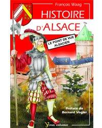 Histoire d'Alsace, le Point de Vue Alsacien.