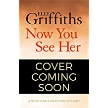 Now You See Her: Stephens & Mephisto Mystery 5