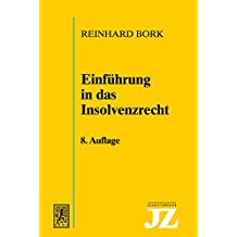 Einführung in das Insolvenzrecht (JZ-Schriftenreihe 5)