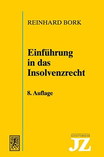Einführung in das Insolvenzrecht (JZ-Schriftenreihe)