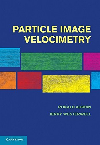 Particle Image Velocimetry (Cambridge Aerospace Series) 1st edition by Adrian, Ronald J., Westerweel, Jerry (2010) Hardcover