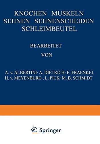 Knochen · Muskeln Sehnen · Sehnenscheiden Schleimbeutel (Handbuch der speziellen pathologischen Anatomie und Histologie, Band 9) Knochen-gewebe
