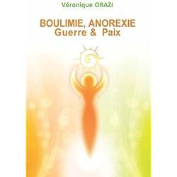 BOULIMIE, ANOREXIE : Guerre & Paix