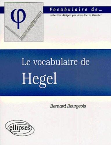 Le vocabulaire de Hegel par Bernard Bourgeois