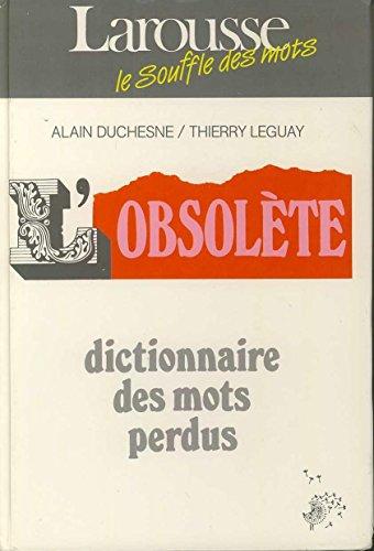 L'obsolète , dictionnaire des mots perdus