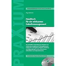 Handbuch für ein wirksames Gehaltsmanagement: Die ganzheitliche Ausgestaltung des Lohnsystems und Compensation Managements als Führungsinstrument. ... Einflussfaktoren und Analysesinstrumente