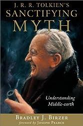 J.R.R. Tolkien's Sanctifying Myth: Understanding Middle-Earth