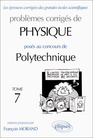 Problmes corrigs de physique poss aux concours de Polytechnique