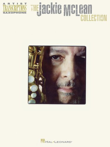 The Jackie McLean Collection: Saxophone Artist Transcriptions