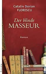 Der blinde Masseur: Roman