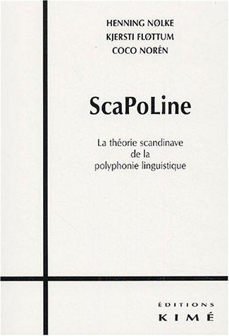 ScaPoLine : La théorie scandinave de la polyphonie linguistique
