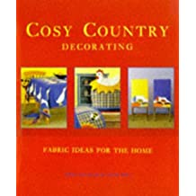 Cosy Country Decorating: Fabric Ideas for the Home