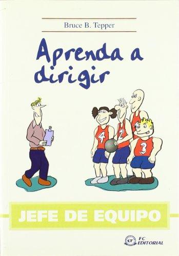 JEFE DE EQUIPO. Aprenda a dirigir