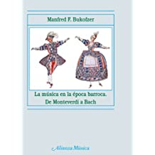 La música en la época barroca (Alianza Música (Am))