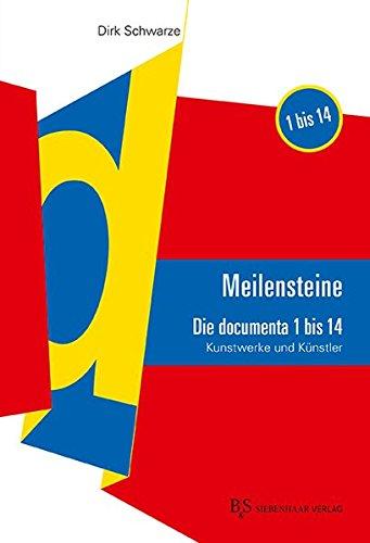 MEILENSTEINE Die documenta 1 bis 14: Kunstwerke und Künstler