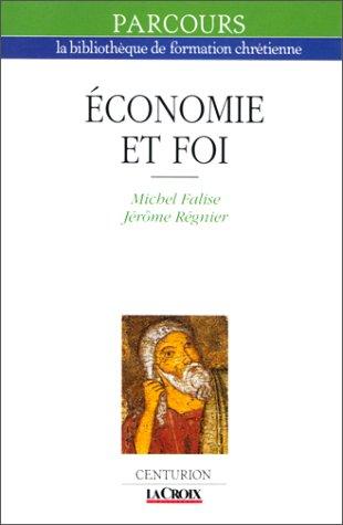 ECONOMIE ET FOI par Jérôme Régnier, Michel Falise