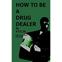 How to be a Drug Dealer (English Edition)
