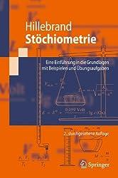 Stöchiometrie: Eine Einführung in die Grundlagen mit Beispielen und Übungsaufgaben (Springer-Lehrbuch) (German Edition), 2. Durchgesehene Auflage