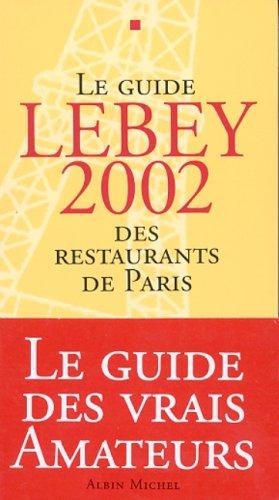 Le guide Lebey 2002 des restaurants de Paris