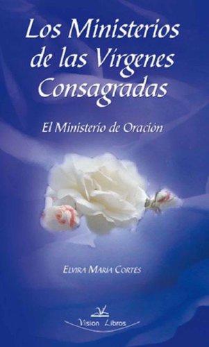 Los ministerios de las vírgenes consagradas: el ministerio de oración por Elvira Maria Cortés