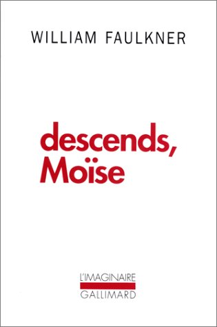 Descends, Moïse par William Faulkner