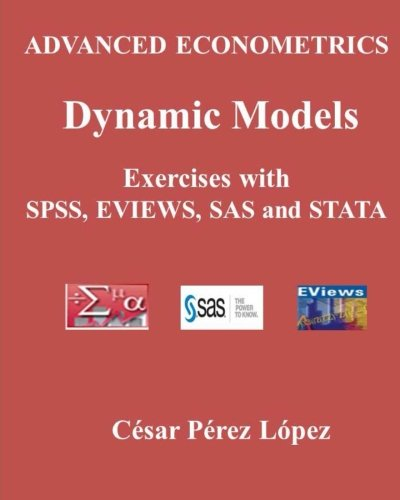 Dynamic Panel Model (ADVANCED ECONOMETRICS. DYNAMIC MODELS. Exercises with SPSS, SAS, STATA and EVIEWS)