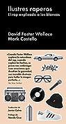 ILUSTRES RAPEROS par Foster Wallace