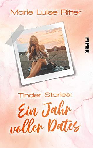 Tinder Stories: Ein Jahr voller Dates