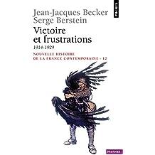 Nouvelle histoire de la France contemporaine, tome 12 : Victoire et frustrations (1914-1929) (Points-Nhfc)