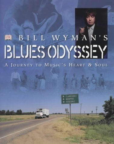 bill-wymans-blues-odyssey-a-journey-to-musics-heart-and-soul