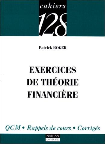 Exercices de théorie financière : Q.C.M., Rappels de cours, corrigés