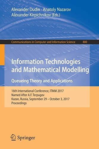 Information Technologies and Mathematical Modelling. Queueing Theory and Applications (Communications in Computer and Information Science, Band 800) 1 800 Mobile