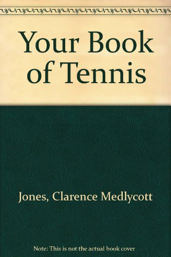 Your Book of Tennis por Clarence Medlycott Jones