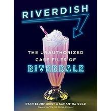 Riverdish: The Unauthorized Case Files of Riverdale