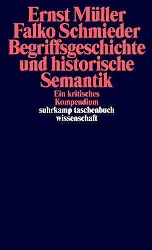 Begriffsgeschichte und historische Semantik: Ein kritisches Kompendium (suhrkamp taschenbuch wissenschaft)