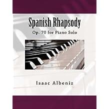 Spanish Rhapsody: Op. 70 for Piano Solo