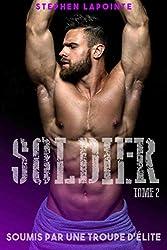 Soldier - Tome 2: Soumis par une troupe d'élite