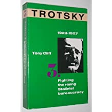 Trotsky: 1923 - 1927 Fighting the Rising Stalinist Bureaucracy v.3