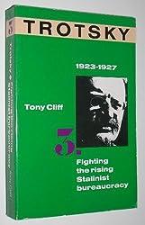 Trotsky: 1923 - 1927 Fighting the Rising Stalinist Bureaucracy v.3