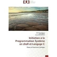 Initiation à la Programmation Système en shell et Langage C