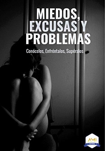 MIEDOS, EXCUSAS Y PROBLEMAS: Conócelos, Enfréntalos  supéralos por VIRGINIA G. VALLEJO