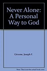 Never Alone: A Personal Way to God by Joseph F. Girzone (1994-03-31)