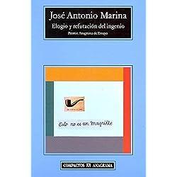 Elogio y Refutacion del Ingenio by Jose Antonio Marina(2004-09-09) Premio Nacional de Ensayo 1993