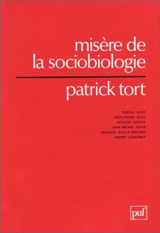 Misère de la sociobiologie par Patrick Tort