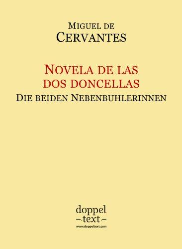Novela de las dos doncellas / Die beiden Nebenbuhlerinnen – zweisprachig Spanisch-Deutsch / Edición bilingüe español-alemán por Miguel de Cervantes