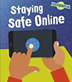 Staying Safe Online (Read and Learn: Our Digital Planet)